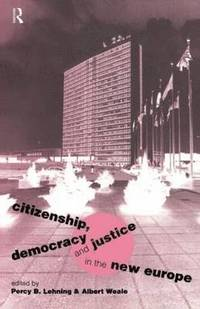 bokomslag Citizenship, Democracy and Justice in the New Europe