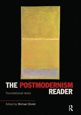 bokomslag The Postmodernism Reader: Foundational Texts