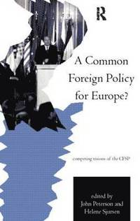 bokomslag A Common Foreign Policy for Europe?