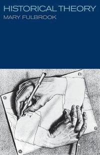 bokomslag Historical Theory: Ways of Imagining the Past