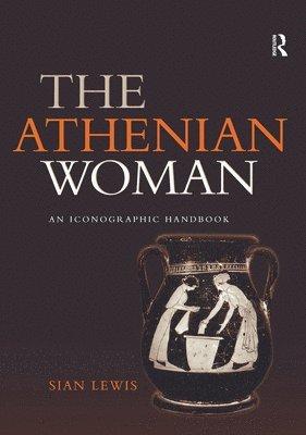 bokomslag Athenian Woman: An Iconographic Handbook