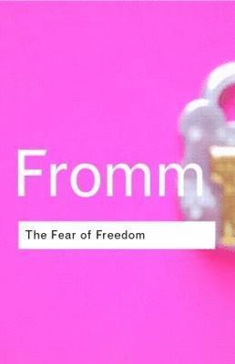 bokomslag The Fear of Freedom