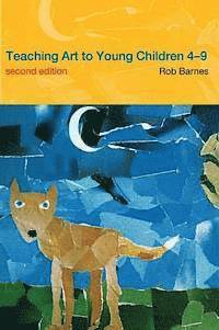 bokomslag Teaching Art to Young Children 4-9