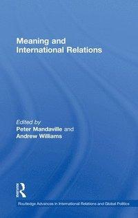 bokomslag Meaning and International Relations