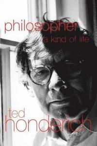 bokomslag Philosopher A Kind Of Life