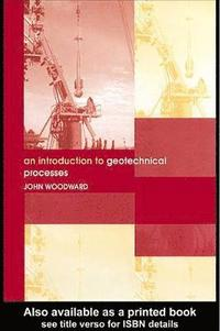 bokomslag An Introduction to Geotechnical Processes