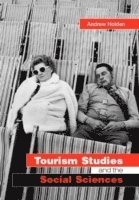 bokomslag Tourism Studies and the Social Sciences