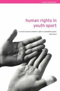 bokomslag Human Rights in Youth Sport: A Critical Review of Children's Rights in Competitive Sports