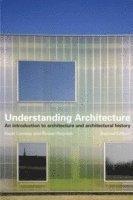 bokomslag Understanding architecture - an introduction to architecture and architectu