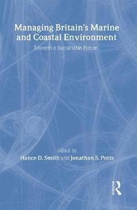 bokomslag Managing Britain's Marine and Coastal Environment