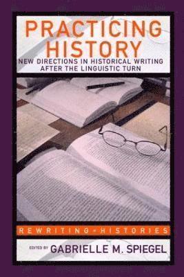 bokomslag Practicing History