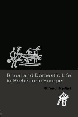 bokomslag Ritual and Domestic Life in Prehistoric Europe