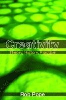 bokomslag Creativity - theory, history, practice
