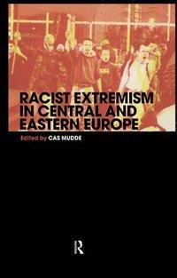 bokomslag Racist Extremism in Central &; Eastern Europe