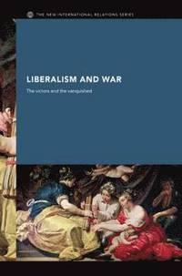 bokomslag Liberalism and War