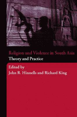 bokomslag Religion and Violence in South Asia: Theory and Practice