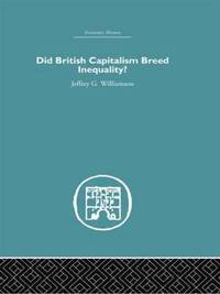 bokomslag Did British Capitalism Breed Inequality?