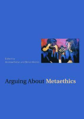bokomslag Arguing about Metaethics