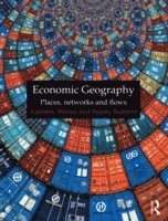 bokomslag Economic Geography: Places, Networks and Flows