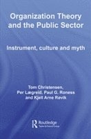 bokomslag Organization Theory and the Public Sector: Instrument, Culture and Myth