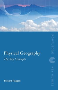 bokomslag Physical Geography: The Key Concepts