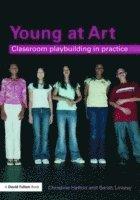 bokomslag Young at Art: Classroom Playbuilding in Practice