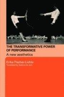 bokomslag The Transformative Power of Performance: A New Aesthetics
