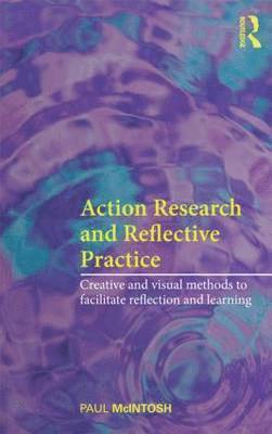 bokomslag Action Research and Reflective Practice