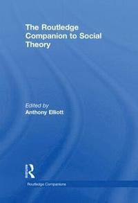 bokomslag The Routledge Companion to Social Theory