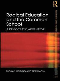 bokomslag Radical Education and the Common School
