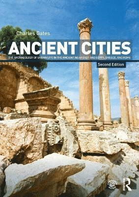 bokomslag Ancient Cities: The Archaeology of Urban Life in the Ancient Near East and Egypt, Greece, and Rome