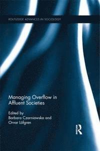 bokomslag Managing Overflow in Affluent Societies
