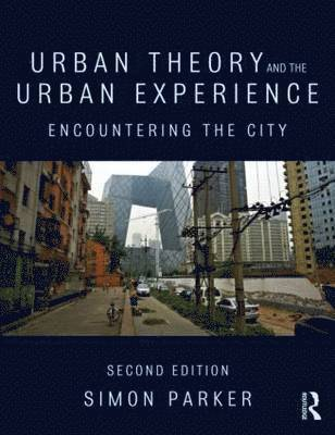 bokomslag Urban Theory and the Urban Experience: Encountering the City