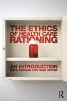bokomslag The Ethics of Health Care Rationing: An Introduction