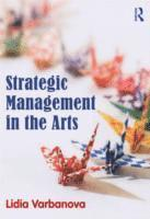 bokomslag Strategic Management in the Arts