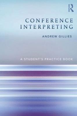 bokomslag Conference Interpreting: A Student S Practice Book