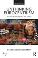 bokomslag Unthinking Eurocentrism: Multiculturalism and the Media