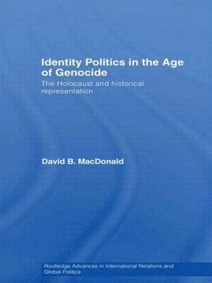 bokomslag Identity Politics in the Age of Genocide: The Holocaust and Historical Representation