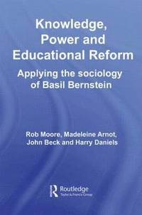 bokomslag Knowledge, Power and Educational Reform