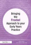 bokomslag Bringing the Froebel Approach to your Early Years Practice
