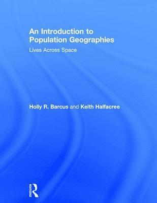 bokomslag An Introduction to Population Geographies: Lives Across Space