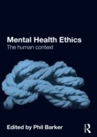 bokomslag Mental health ethics - the human context