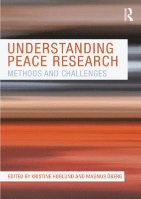 bokomslag Understanding Peace Research: Methods and Challenges