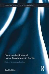 bokomslag Democratization and Social Movements in South Korea