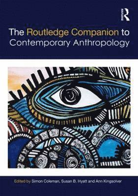 bokomslag The Routledge Companion to Contemporary Anthropology