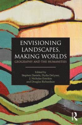 bokomslag Envisioning Landscapes, Making Worlds: Geography and the Humanities
