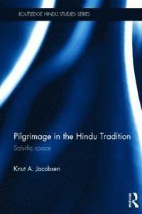 bokomslag Pilgrimage in the Hindu Tradition