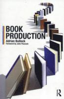 bokomslag Book Production: A Manual of Project and Production Management in Book Publishing