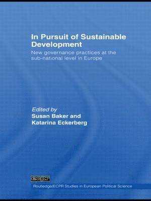 bokomslag In Pursuit of Sustainable Development: New Governance Practices at the Sub-National Level in Europe
