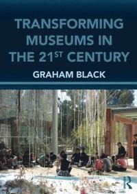 bokomslag Transforming Museums in the Twenty-First Century